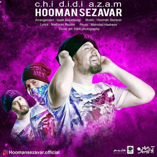 Hooman Sezavar – Chi Didi Azam