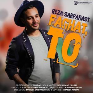 Reza Sarparast – Faghat To