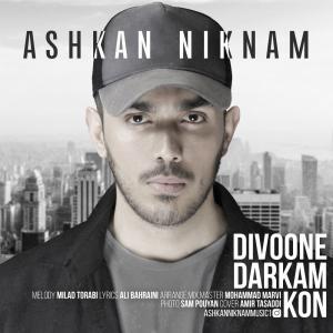 Ashkan Niknam – Divoone Darkam Kon