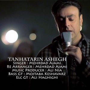 Mehrdad Ajami – Tanhatarin Ashegh