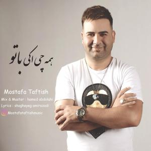 Mostafa Taftish – Hamechi Okye Ba To