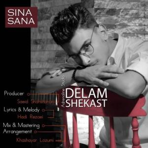 Sina Sana – Delam Shekast