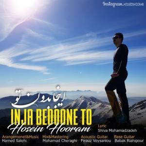 Hossein Hooram – Inja Bedoone To