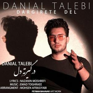 Danial Talebi – Dargirete Del