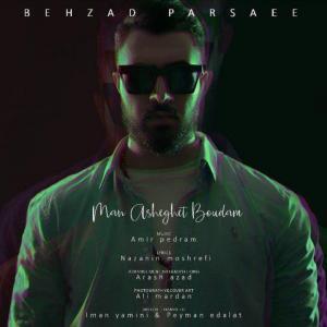 Behzad Parsaee – Man Asheghet Boudam