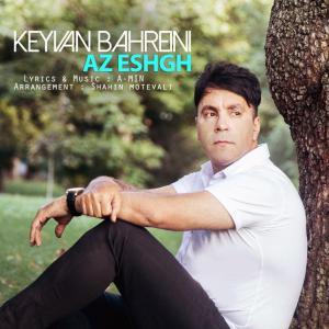 Keyvan Bahreini – Az Eshgh