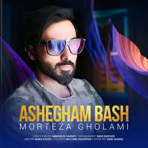 Morteza Gholami – Ashegham Bash