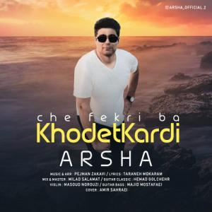 Arshaa – Che Fekri Kardi Ba Khodet