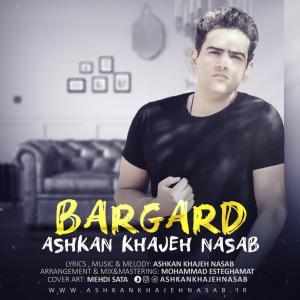 Ashkan KhajehNasab – Bargard
