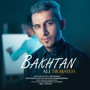 Ali Tirmayeh – Bakhtan