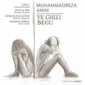 Mohammadreza Amini – Ye Chizi Begu
