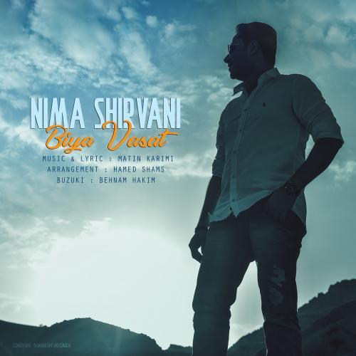 Nima Shirvani – Biya Vasat