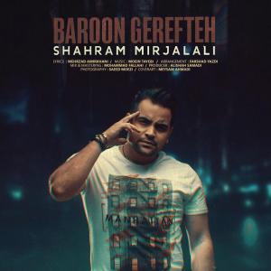 Shahram Mirjalali – Baroon Gerefteh