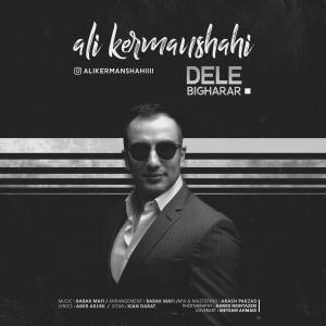 Ali Kermanshahi – Dele Bigharar