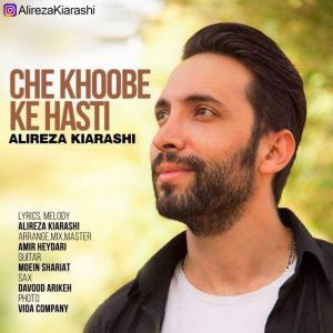 Alireza Kiarashi – Che Khoobe Ke Hasti