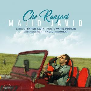 Majid Javid – Che Roozaei