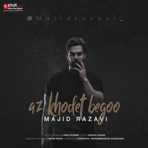 Majid Razavi – Az Khodet Bego