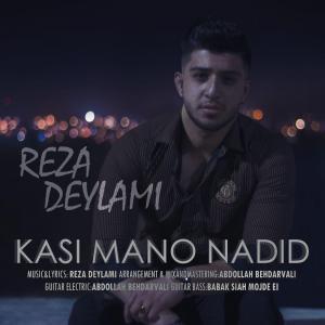 Reza Deylami – Kasi Mano Nadid