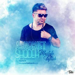 Mostafa Taftish – Asheghet Shodeh