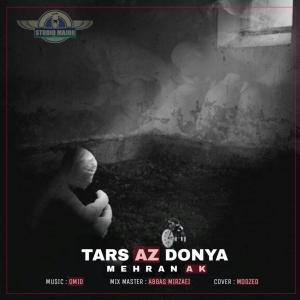 Mehran AK – Tars Az Donya