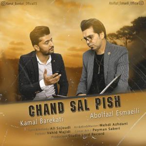 Abolfazl Esmaeili and Kamal Barekati – Chand Sal Pish
