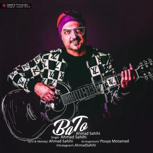 Ahmad Sahihi – Ba To