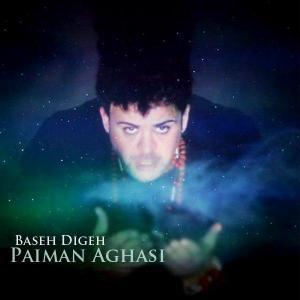 Paiman Aghasi – Baseh Digeh