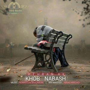 Mehran AK – Khob Nabash
