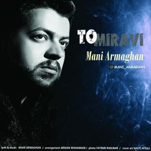 Mani Armaghan – To Miravi
