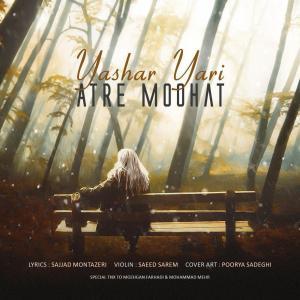 Yashar Yari – Atre Moohat