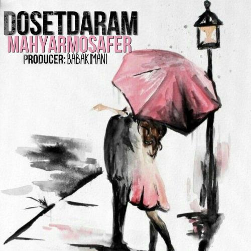 Mahyar Mosafer – Doset Daram