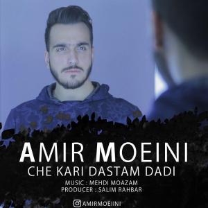 Amir Moeini – Che Kari Dastam Dadi