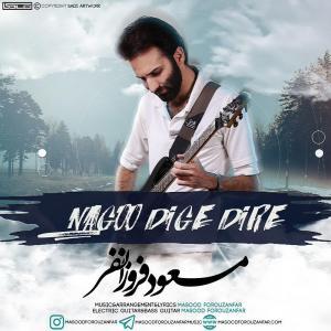 Masood Forouzanfar – Nagoo Dige Dire