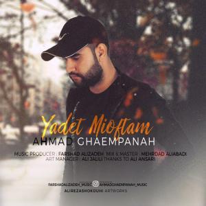 Ahmad Ghaempanah – Yadet Mioftam