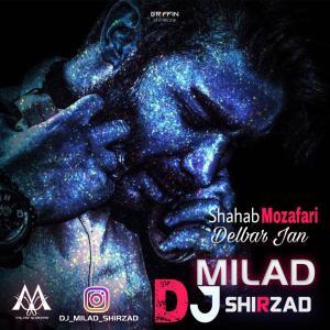 Shahab Mozaffari – Delbar Jan (Remix By Dj Milad Shirzad)
