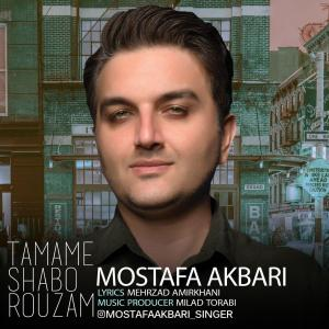 Mostafa Akbari – Tamame Shabo Rouzam