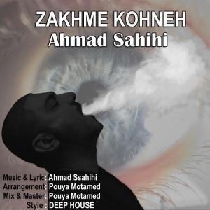 Ahmad Sahihi – Zakhme Kohneh