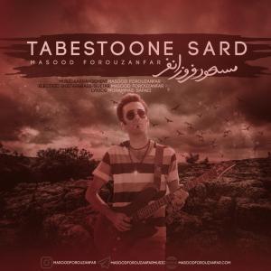 Masood Forouzanfar – Tabestoone Sard