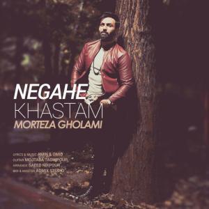 Morteza Gholami – Negahe Khastam