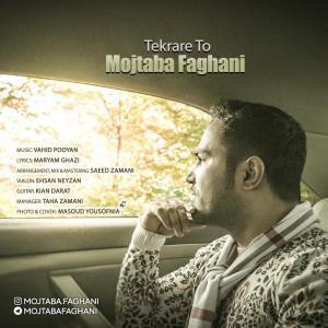 Mojtaba Faghani – Tekrare To