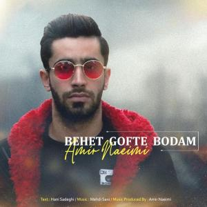 Amir Naeimi – Behet Gofte Bodam
