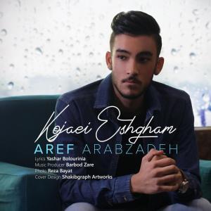 Aref Arabzadeh – Kojaei Eshgham