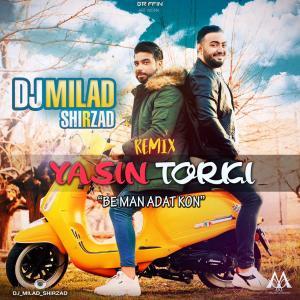 Dj Milad Shirzad – Be Man Adat Kon (Yasin Torki Remix)