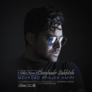 Mehrzad Khajeh Amiri – Cheghadr Sakhteh