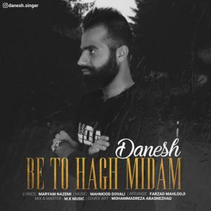 Danesh – Be To Hagh Midam