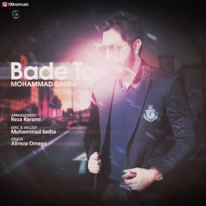 Mohammad Sadra – Bade To