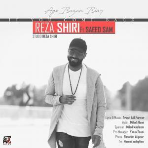 Reza Shiri – Age Bazam Biay (Ft Saeed Sam)