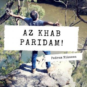 Pedram Nikaeen – Az Khab Paridam