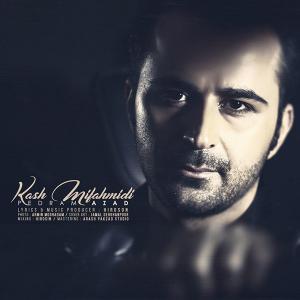 Pedram Azad – Kash Mifahmidi