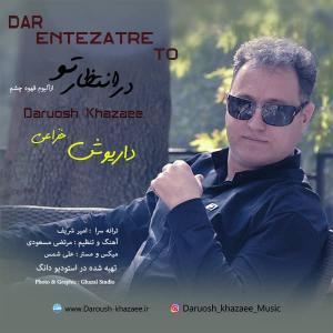 Daruosh Khazaee – Dar Entezare To